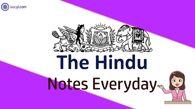 The Hindu Notes for 1th April 2019
