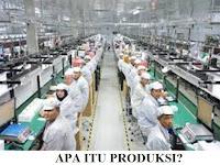 √ PRODUKSI: Pengertian Produksi, 5 Contoh, 3 Jenis, 3 Macam dan Proses Produksi