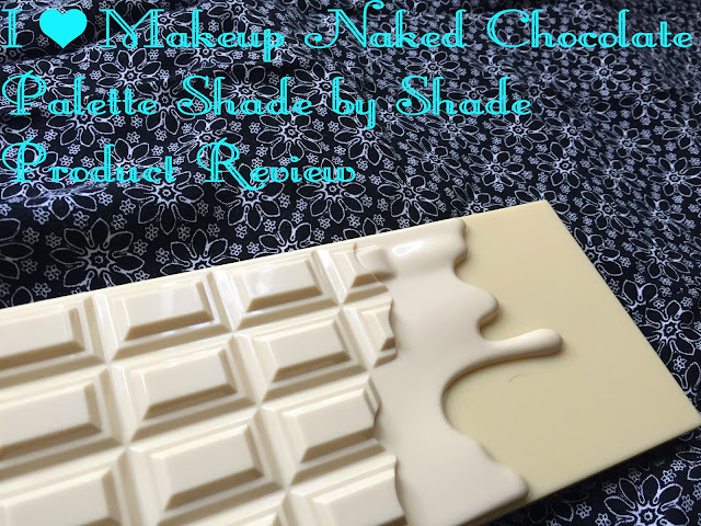 I Heart Makeup Naked Chocolate Palette - Product Review with Shade By Shade Run Through