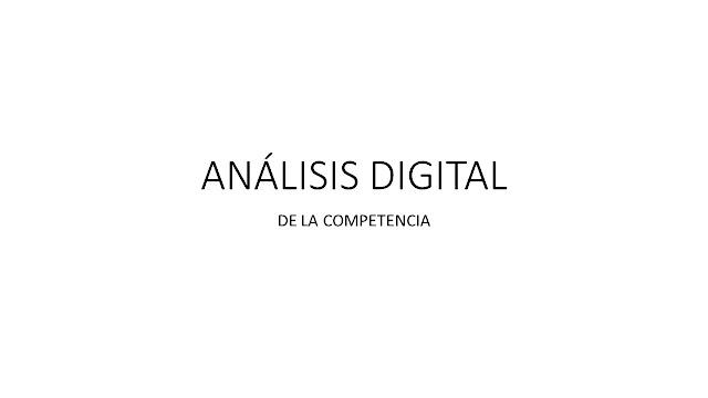 Como analizar a la competencia y sus plataformas digitales [Presentación]
