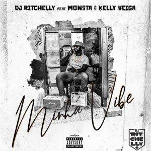 Dj Ritchelly x Monsta & Kelly Veiga - Minha Vibe