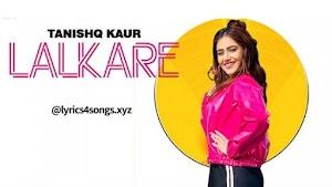 LALKARE LYRICS – Tanishq Kaur   Punjabi Song Video