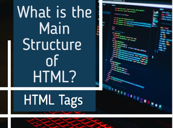what is the main structure of HTML