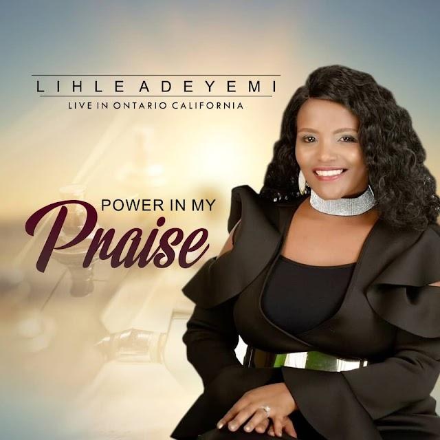 [Music + Video] Power In My Praise - Lihle Adeyemi