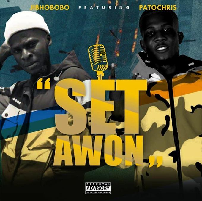 Music: Jibhobobo Ft. Patochris –Set Awon [Prod by, Dr. Bigmoney beatz]