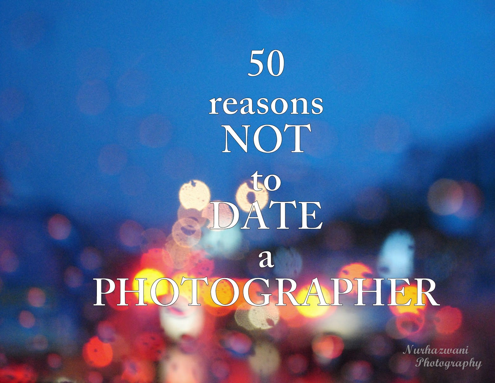 Reasons for not dating a photographer