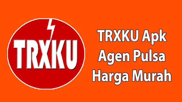 TRXKu  Apk Agen Pulsa