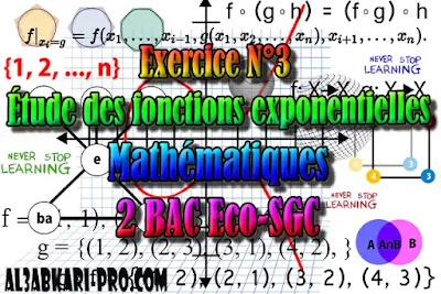 Exercice N°3 Fonctions exponentielles,  Mathématiques, 2 Bac Sciences Économiques, 2 Bac Sciences de Gestion Comptable, Suites numériques, Limites et continuité, Dérivation et étude des fonctions, Fonctions logarithmiques, Fonctions exponentielles, Fonctions primitives et calcul intégral, Dénombrement et probabilités, Examens Nationaux Mathématiques, 2 bac, Examen National, baccalauréat, bac maroc, BAC, 2 éme Bac, Exercices, Cours, devoirs, examen nationaux, exercice, 2ème Baccalauréat, prof de soutien scolaire a domicile, cours gratuit, cours gratuit en ligne, cours particuliers, cours à domicile, soutien scolaire à domicile, les cours particuliers, cours de soutien, les cours de soutien, cours online, cour online.