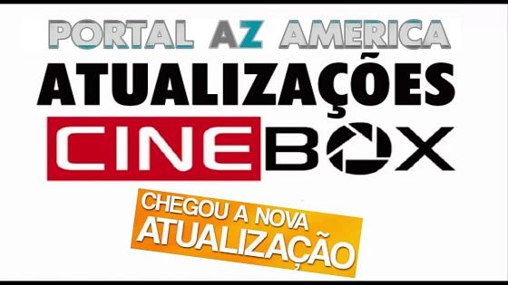 Resultado de imagem para NOVAS ATUALIZAÇÕES DA LINHA CINEBOX PORTAL AZAMERICA