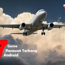 Daftar 7 Game Pesawat Terbang Android Terbaik Versi Gubuk Pintar