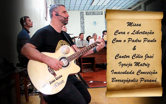 Missa de Cura e Libertação em Borrazópolis com o Cantor Célio José