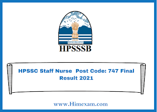 HPSSC Staff Nurse  Post Code: 747 Final Result 2021