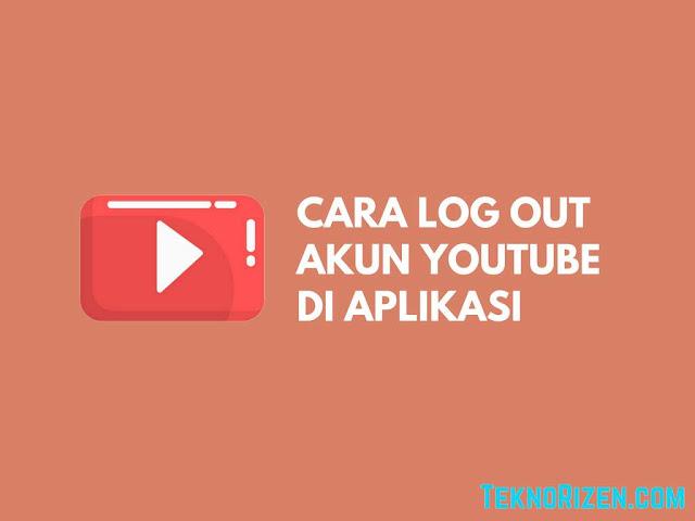 Cara Log Out Akun YouTube dari Aplikasi YouTube di Android