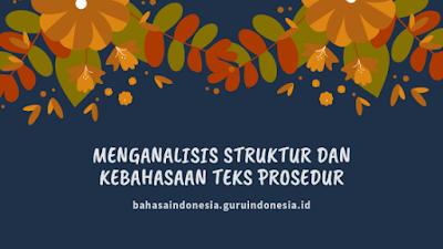 Menganalisis Struktur dan Kebahasaan Teks Prosedur