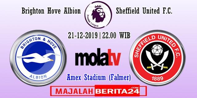Prediksi Brighton Hove Albion vs Sheffield United — 21 Desember 2019