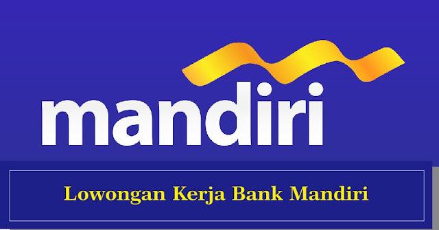 Lowongan Kerja PT Bank Mandiri (Persero)