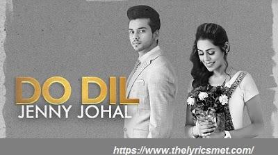 Do Dil Song Lyrics | Jenny Johal | Laddi Gill | Fateh Shergill | Latest Punjabi Songs 2020