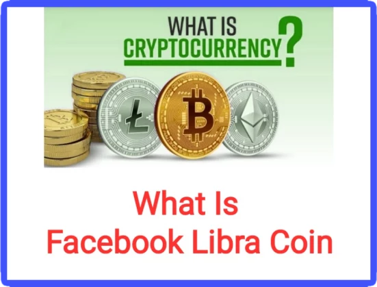 What Is Cryptocurrency? What is Facebook Libracoin?