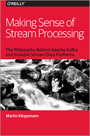 Making Sense of Stream Processing: Behind Apache Kafka