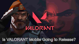 Is VALORANT Mobile Going to Release?