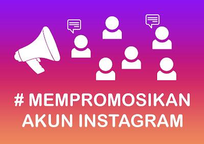 mempromosikan akun instagram anda