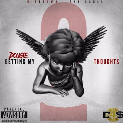 """Dougie - """"Getting My Thoughts 2.0"""" / www.hiphopondeck.com"""