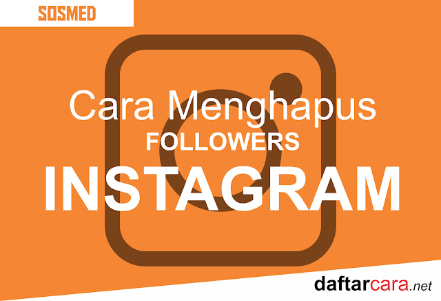 Cara menghapus followers instagram