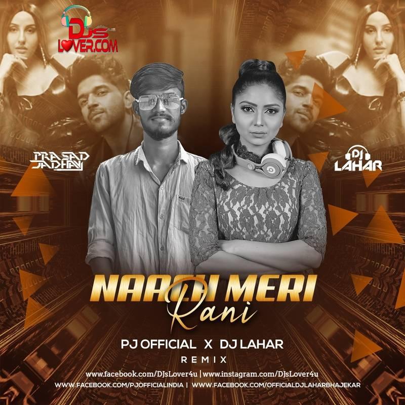 Naach Meri Rani Remix PJ Official x DJ Lahar