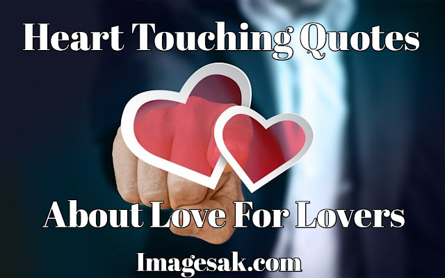 Heart Touching Quotes About Love for lovers