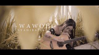Lirik Lagu Wawoh - Syahiba Saufa