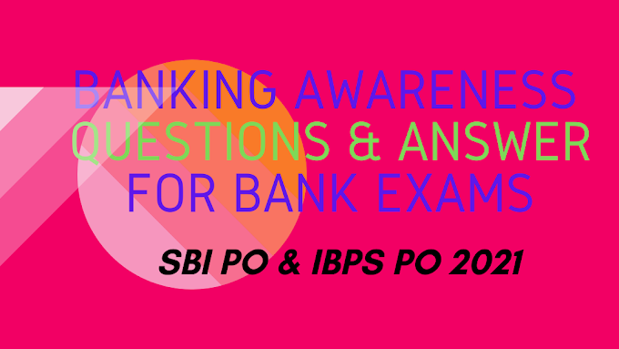 Banking Awareness for SBI PO and IBPS PO 2021
