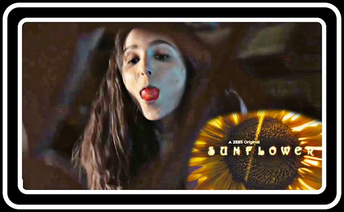 Sunflower (2021) All hot scenes - AHtnessCelebs