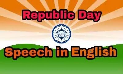 Very Easy ! Republic Day Speech in English for Students, Kids and Teachers