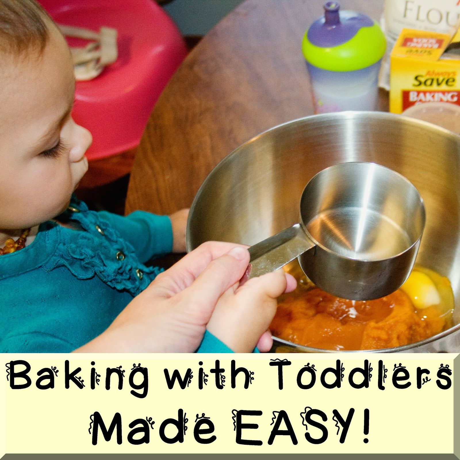 Messes Make Memories Baking With Toddlers Made Easy