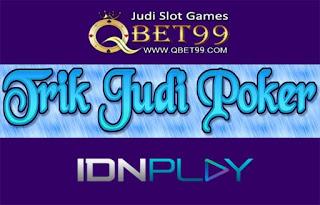 Trik Sukses Menang Judi Poker Online Paling Ampuh
