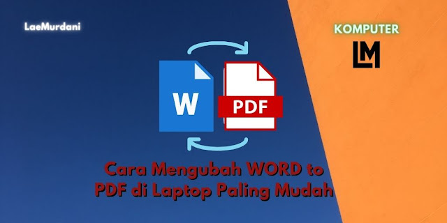 Cara Mengubah WORD to PDF di Laptop Paling Mudah