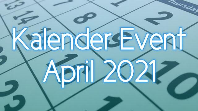 Kalender Event Bulan April 2021 Lengkap