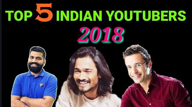 most populer youtuber in india 2018 |  top 5 youtubers in india 2018 |  top 5 youtuber in india