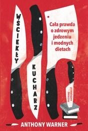 http://lubimyczytac.pl/ksiazka/4856923/wsciekly-kucharz-cala-prawda-o-zdrowym-jedzeniu-i-modnych-dietach