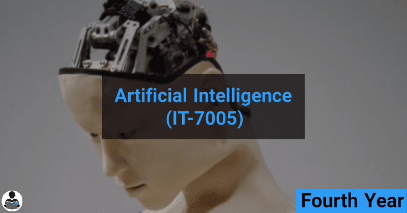 Artificial Intelligence (IT-7005) RGPV notes CBGS Bachelor of engineering