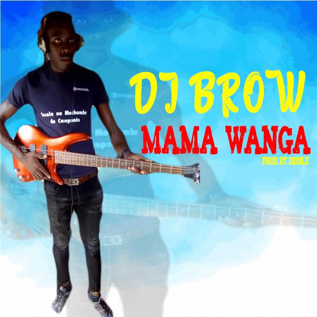 DJ BROW - MAMA WANGA (2021)