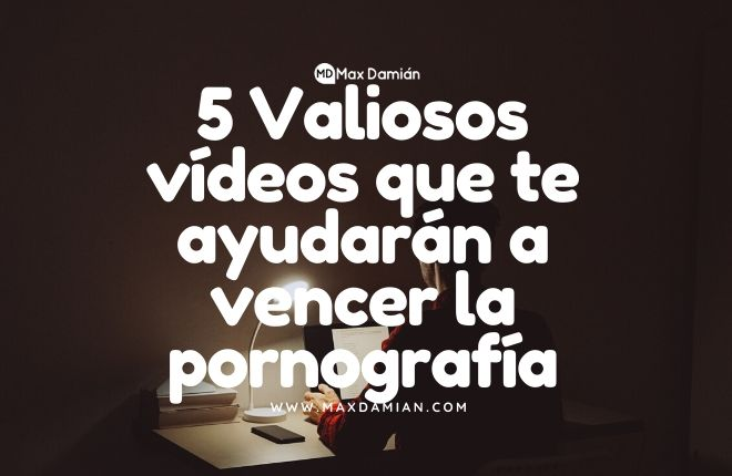 como-dejar-la-pornografia-videos