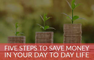 Five easy steps to save money in day to day life
