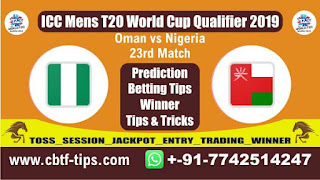 Who will win Today, ICC Men's WC T20 Qualifier 2019, 23rd Match NIG vs OMN
