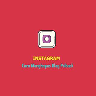 Cara Menghapus Blog Pribadi di Instagram