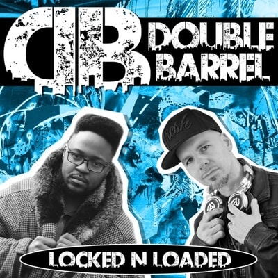 Double Barrel - Locked N Loaded (2019) - Album Download, Itunes Cover, Official Cover, Album CD Cover Art, Tracklist, 320KBPS, Zip album