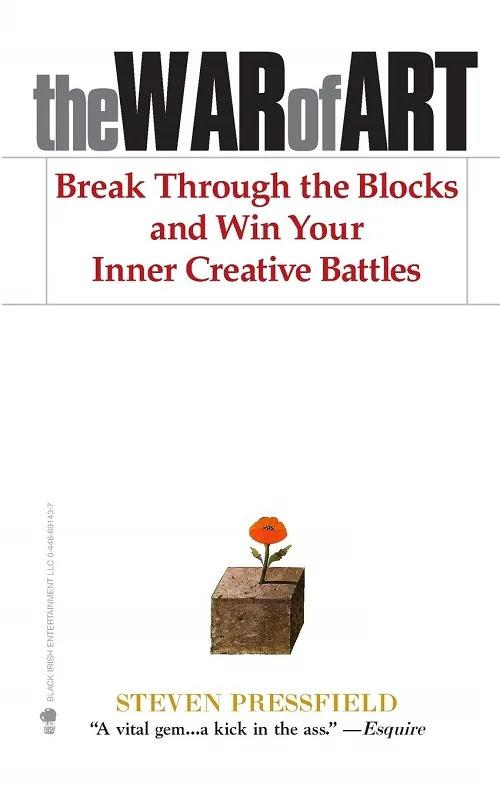 War Of Art Break Through the Blocks and Win Your Inner Creative Battles by Steven Pressfield