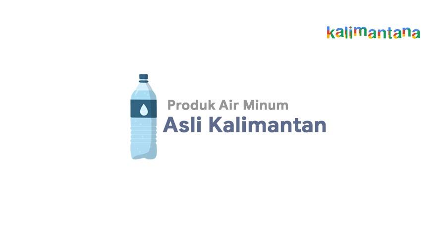 Produk Air Minum Asli Kalimantan