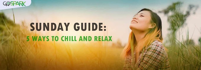 Sunday Guide: 5 Ways to Chill and Relax