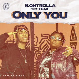 [Music] Kontrolla Ft. Teni – Only You